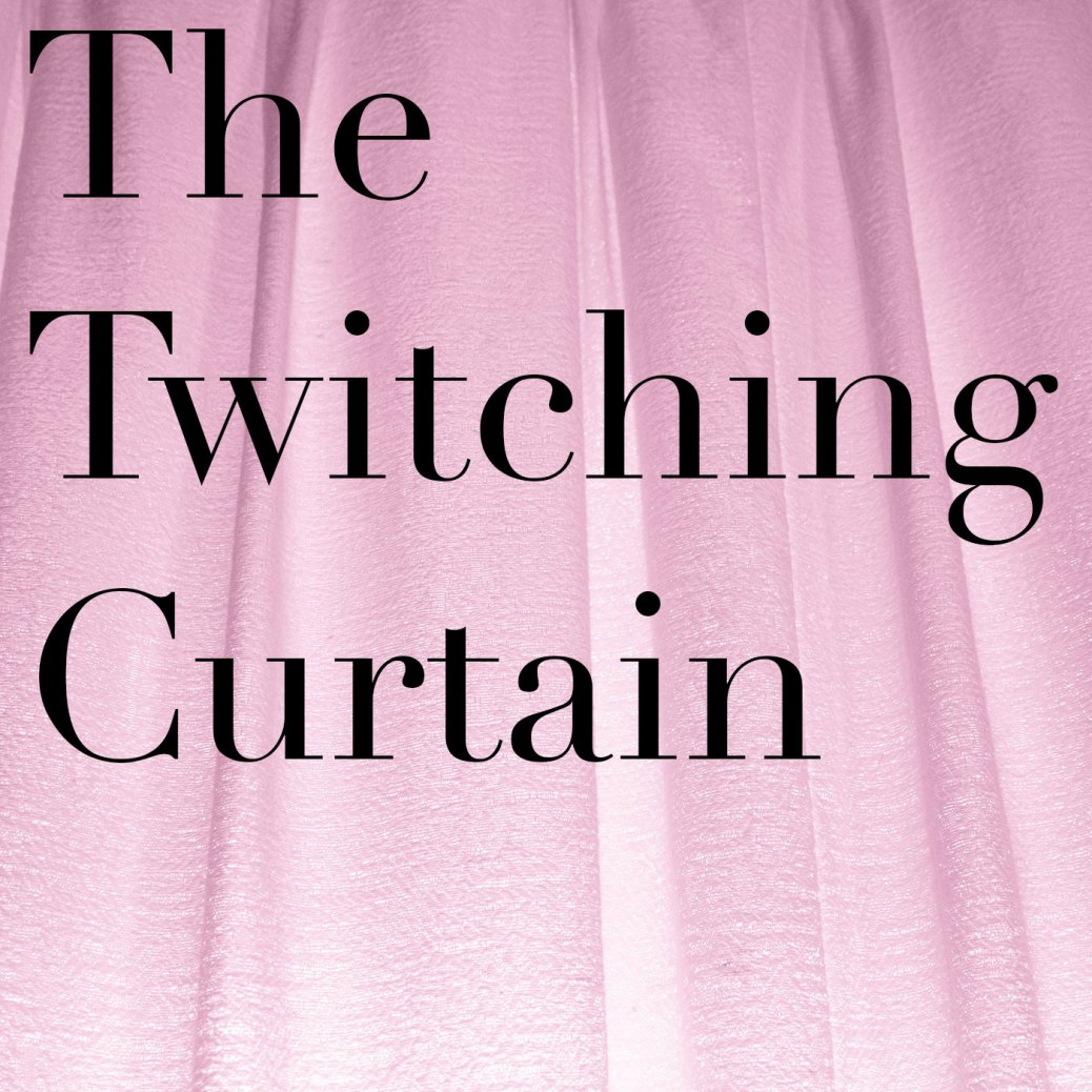 The Twitching Curtain